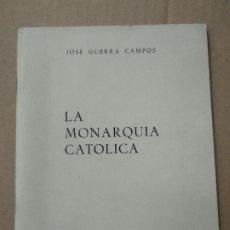 Libros de segunda mano: LA MONARQUIA CATOLICA - JOSE GUERRA CAMPOS. Lote 183859382