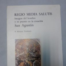 Libros de segunda mano: REGIO MEDIA SALUTIS. IMAGEN DEL HOMBRE Y SU PUESTO EN LA CREACIÓN. SAN AGUSTÍN. SATURNINO ALVAREZ . Lote 183861181