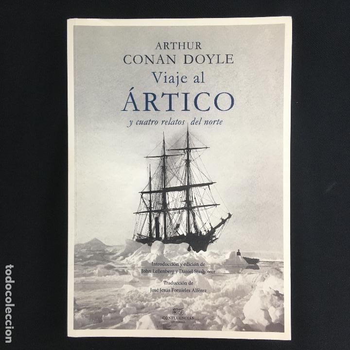 VIAJE AL ÁRTICO Y CUATRO RELATOS DEL NORTE-ARTHUR CONAN DOYLE-CONFLUENCIAS (Libros de Segunda Mano (posteriores a 1936) - Literatura - Otros)