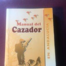 Libros de segunda mano: MANUAL DEL CAZADOR, EN ANDALUCÍA.. Lote 183868126