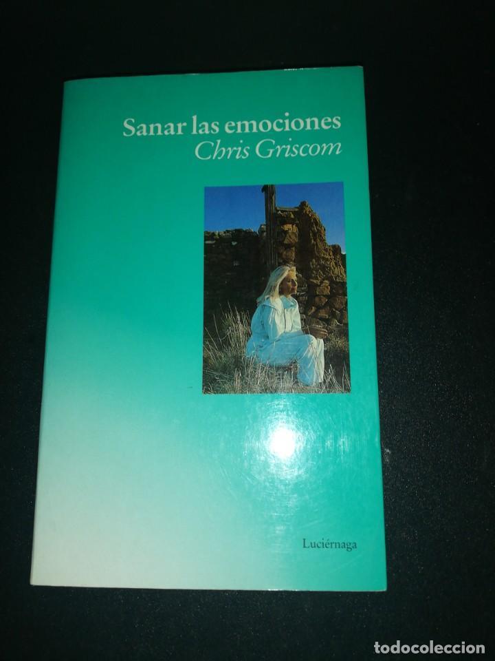 SANAR LAS EMOCIONES - CHRIS GRISCOM (Libros de Segunda Mano - Pensamiento - Otros)
