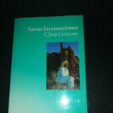 Libros de segunda mano: SANAR LAS EMOCIONES - CHRIS GRISCOM. Lote 183868473