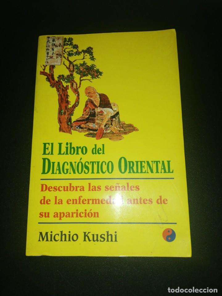 EL LIBRO DIAGNÓSTICO ORIENTAL MICHIO KUSHI (Libros de Segunda Mano - Pensamiento - Otros)