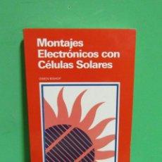Libros de segunda mano: OWEN BISHOP - MONTAJES ELECTRONICOS CON CELULAS SOLARES EDICIONES CEAC AÑO 1992. Lote 183870045