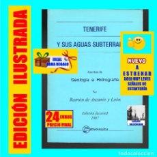 Libros de segunda mano: TENERIFE Y SUS AGUAS SUBTERRÁNEAS APUNTES DE GEOLOGÍA E HIDROGRAFÍA - RAMÓN DE ASCANIO Y LEÓN - 24 €. Lote 183870065