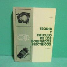 Libros de segunda mano: JESUS RAPP OCARIZ - TEORIA Y CALCULO DE LOS BOBINADOS ELECTRICOS BILBAO AÑO 1987 . Lote 183870075