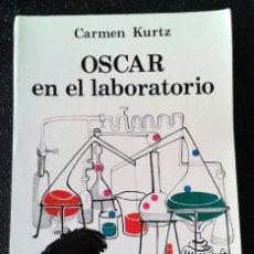 Libros de segunda mano: OSCAR EN EL LABORATORIO CARMEN KURTZ EDITORIAL JUVENTUD 1987. Lote 183879683