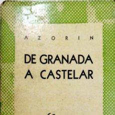 Libros de segunda mano: DE GRANADA A CASTELAR POR AZORIN. COLECCION AUSTRAL. ESPASA, CALPE.. Lote 183880108