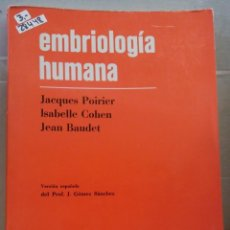 Livres d'occasion: 28448 - EMBRIOLOGIA HUMANA - POR JACQUESS POIRIER Y OTROS - EDITORIL MARBAN - AÑO 1974. Lote 183880333