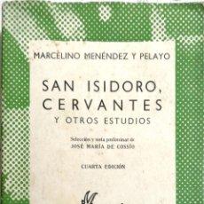 Libros de segunda mano: SAN ISIDRO, CERVANTES Y OTROS ESTUDIOS POR MARCELINO MENENDEZ . COLECCION AUSTRAL, ESPASA-CALPE.. Lote 183880573