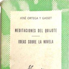 Libros de segunda mano: MEDITACIONES DEL QUIJOTE, IDEAS SOBRE LA NOVELA POT JOSE ORTEGA Y GASSET . COLECCION AUSTRAL, ESPASA. Lote 183880697