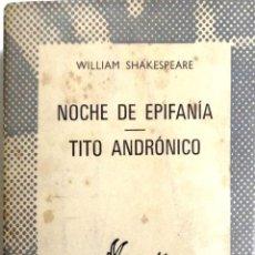 Libros de segunda mano: NOCHE DE EPIFANIA - TITO ANDRONICO POR WILLIAM SHAKESPEARE. COLECCION AUSTRAL, ESPASA. Lote 183880762