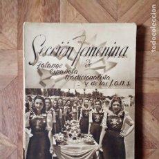 Libros de segunda mano: SECCIÓN FEMENINA FALANGE ESPAÑOLA 1940. Lote 183893351