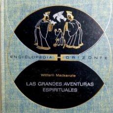 Libros de segunda mano: LAS GRANDES AVENTURAS ESPIRITUALES POR WILLIAM MACKENZLE . ENCICLOPEDIA DEL FUTURO.. Lote 183894732