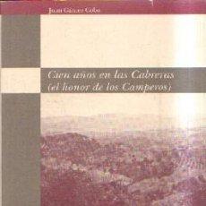 Libros de segunda mano: CIEN AÑOS EN LAS CABRERAS (EL HOBOR DE LOS CAMPEROS). GOMEZ COBO, JUAN. A-LCORD-794. Lote 183900490