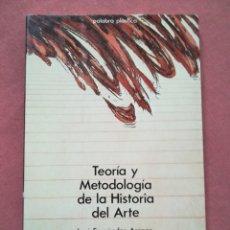 Libros de segunda mano: TEORÍA Y METODOLOGÍA DE LA HISTORIA DEL ARTE - J. FERNÁNDEZ ARENAS - ANTHROPOS. Lote 183904056