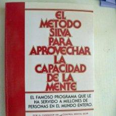 Libros de segunda mano: EL METODO SILVA PARA APROVECHAR LA CAPACIDAD DE LA MENTE. Lote 183912523