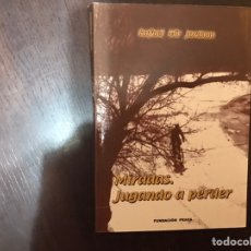 Libros de segunda mano: MIRADAS. JUGANDO A PERDER. RAFAEL MIR JORDANO. Lote 183919770