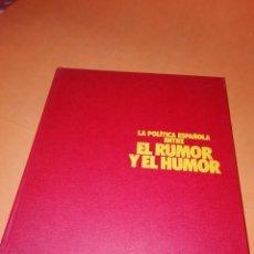 Libros de segunda mano: LA POLITICA ESPAÑOLA ENTRE EL RUMOR Y EL HUMOR. JOSE MANUEL GIRONES. EDICIONES NAUTA S.A. 1974.. Lote 183920552