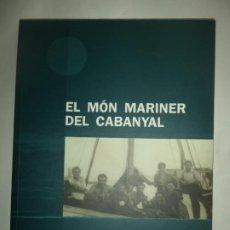 Libros de segunda mano: EL MON MARINER DEL CABAYAL PEP MARTORELL EDITA ENGLOBA PERFECTO ESTADO. Lote 183921630