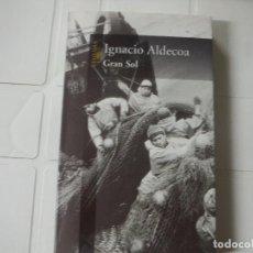 Libros de segunda mano: GRAN SOL IGNACIO ALDECOA ALFAGUARA. Lote 183927052