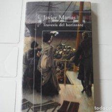 Libros de segunda mano: TRAVESIA DEL HORIZONTE JAVIER MARIAS ALFAGUARA. Lote 183927555