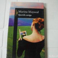Libros de segunda mano: QUERIDA AMIGA MARINA MAYORAL ALFAGUARA. Lote 183927867