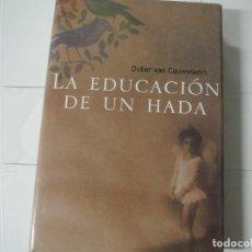 Libros de segunda mano: LA EDUCACION DE UN HADA DIDIER VAN CAUWELAERT ALFAGUARA. Lote 183928572