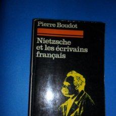 Libros de segunda mano: NIETZSCHE ET LES ÉCRIVAINS FRANÇAIS, PIERRE BOUDOT, ED. AUBIER-MONTAIGNE, 1970. Lote 183928846
