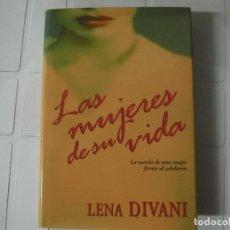 Libros de segunda mano: LAS MUJERES DE SU VIDA LENA DIVANI ALFAGUARA. Lote 183935710