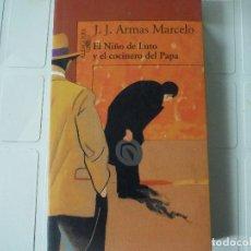 Libros de segunda mano: EL NIÑO DE LUTO Y EL COCINERO DEL PAPA J,J, ARMAS MARCELO ALFAGUARA. Lote 183936101
