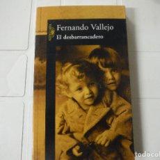 Libros de segunda mano: EL DESBARRANCADERO FERNANDO VALLEJO ALFAGUARA. Lote 183936783