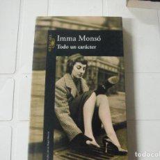 Libros de segunda mano: TODO UN CARACTER IMMA MONSO ALFAGUARA. Lote 183937157