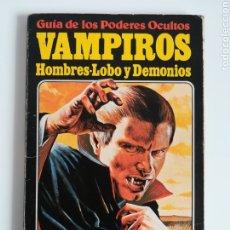 Libros de segunda mano: VAMPIROS, HOMBRES-LOBO Y DEMONIOS GUÍA DE LOS PODERES OCULTOS - PLESA - AÑO 1982. Lote 183948387