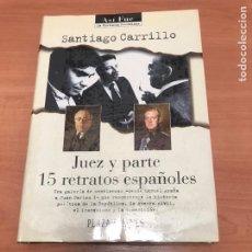 Libros de segunda mano: JUEZ Y PARTE 15 RETRATOS ESPAÑOLES. Lote 183949120