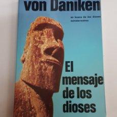 Libros de segunda mano: EL MENSAJE DE LOS DIOSES - VON DANIKEN - TDK76. Lote 183958305