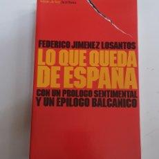 Libros de segunda mano: LO QUE QUEDA DE ESPAÑA - FEDERICO JIMENEZ LOSANTOS - TDK76. Lote 183958653