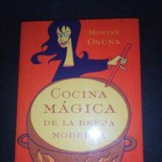 Libros de segunda mano: MONTSE OSUNA, COCINA MÁGICA DE LA BRUJA MODERNA . Lote 183963837