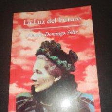 Libros de segunda mano: AMALÍA DOMINGO SOLER, LA LUZ DEL FUTURO. Lote 183964252