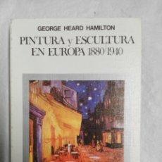 Libros de segunda mano: PINTURA Y ESCULTURA EN EUROPA 1880/1980. Lote 183964718