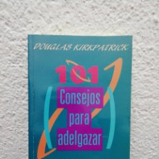 Libros de segunda mano: DOUGLAS KIRKPATRICK. 101 CONSEJOS PARA ADELGAZAR. GRUPO ZETA. AÑO 1998. Lote 183993056