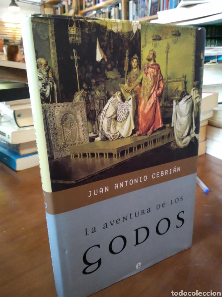 LA AVENTURA DE LOS GODOS. JUAN ANTONIO CEBRIÁN (Libros de Segunda Mano - Historia - Otros)