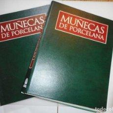 Libros de segunda mano: MUÑECAS DE PORCELANA (2 TOMOS) Y97183. Lote 184003291