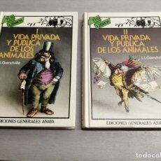 Libros de segunda mano: VIDA PRIVADA Y PÚBLICA DE LOS ANIMALES / 2 LIBROS / J. J. GRANDVILLE / TUS LIBROS ANAYA 1ª EDI. 1984. Lote 184003511