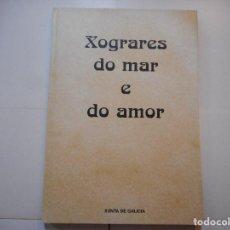 Libros de segunda mano: XOGRARES DO MAR E DO AMOR ( GALLEGO) Y97188. Lote 184003916