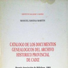 Libros de segunda mano: CATALOGO DE LOS DOCUMENTOS GENEALOGICOS DEL ARCHIVO HISTORICO PROVINCIAL DE CADIZ. 1993.. Lote 184005022