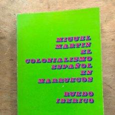 Libros de segunda mano: EL CAPITALISMO ESPAÑOL EN MARRUECOS (1860-1956). MIGUEL MARTÍN.. Lote 184008165