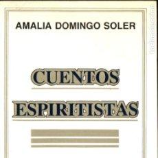 Libros de segunda mano: AMALIA DOMINGO SOLER : CUENTOS ESPIRITISTAS (AMELIA BOUSET, 1986). Lote 184021867
