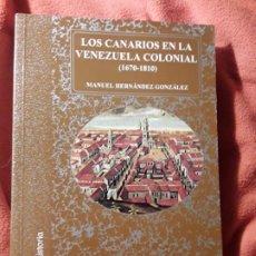 Libros de segunda mano: LOS CANARIOS EN LA VENEZUELA COLONIAL 1670-1810. EXCELENTE ESTADO. CANARIAS. MANUEL HERNANDEZ. Lote 183997287