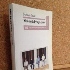 Libros de segunda mano: VOCES DEL VIEJO MAR - NORMAN LEWIS - SIGLO VEINTIUNO EDITORES - GCH. Lote 184096685